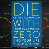 Die With Zero Bill Perkins | Book Summary 7